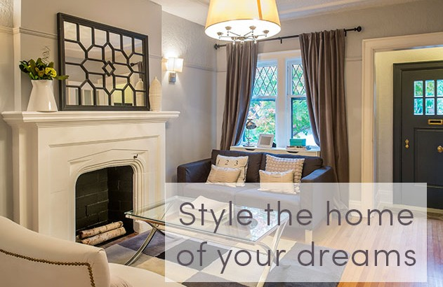Style the home of your dreams