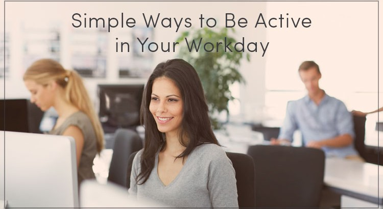 Simple Ways to be Active in Your Workday
