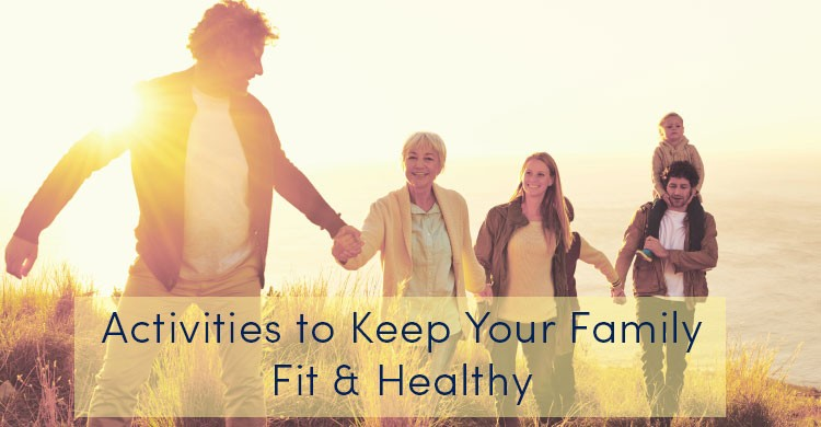 Activities to Keep Your Family Fit & Healthy